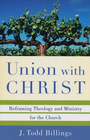 more information about Union with Christ: Reframing Theology and Ministry for the Church - eBook