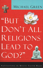 more information about But Don't All Religions Lead to God?: Navigating the Multi-Faith Maze - eBook