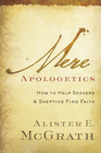 more information about Mere Apologetics: How to Help Seekers and Skeptics Find Faith - eBook