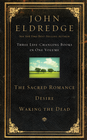 more information about Eldredge 3 in 1 - Sacred Romance, Waking the Dead, and Desire - eBook