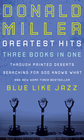 more information about Miller 3 in 1: Blue Like Jazz, Through Painted Deserts, Searching for God: Blue Like Jazz, Through Painted Deserts, Searching for God - eBook