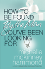 more information about How to Be Found by the Man You've Been Looking For - eBook