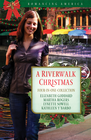 more information about A Riverwalk Christmas: Four Couples Find Love in Romantic San Antonio - eBook
