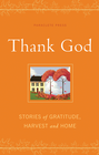 more information about Thank God: Stories of Gratitude, Harvest and Home - eBook