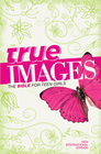 more information about NIV True Images: The Bible for Teen Girls / Special edition (2011) - eBook