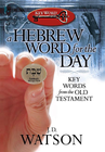 more information about A Hebrew Word for the Day: Key Words from the Old Testament - eBook