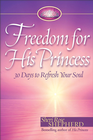 more information about Freedom for His Princess: 30 Days to Refresh Your Soul - eBook