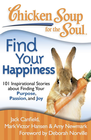 more information about Chicken Soup for the Soul: Find Your Happiness: 101 Stories about Finding Your Purpose, Passion, and Joy - eBook