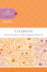 more information about Celebrate: Discovering Joy in Life's Ordinary Moments - eBook