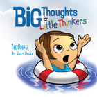 more information about Big Thoughts for Little Thinkers: The Gospel - eBook