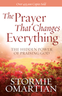 more information about Prayer That Changes Everything, The: The Hidden Power of Praising God - eBook