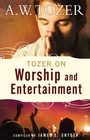 more information about Tozer on Worship & Entertainment - eBook