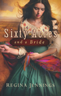 more information about Sixty Acres and a Bride, Ladies of Caldwell County Series #1 -eBook