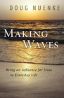 more information about Making Waves: Being an Influence for Jesus in Everyday Life - eBook