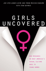 more information about Girls Uncovered: New Research on What America's Sexual Culture Does to Young Women - eBook