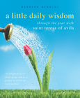 more information about A Little Daily Wisdom: Through the Year with Saint Teresa of Avila - eBook