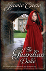 more information about The Guardian Duke: A Forgotten Castles Novel - eBook
