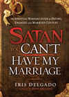 more information about Satan, You Can't Have My Marriage: The spiritual warfare guide for dating, engaged and married couples - eBook