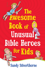 more information about Awesome Book of Unusual Bible Heroes for Kids, The - eBook