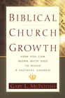 more information about Biblical Church Growth: How You Can Work with God to Build a Faithful Church - eBook