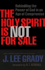 more information about Holy Spirit Is Not for Sale, The: Rekindling the Power of God in an Age of Compromise - eBook