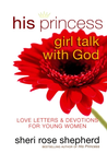 more information about His Princess Girl Talk with God: Love Letters and Devotions for Young Women - eBook