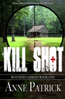 more information about Wounded Heroes Book One: Kill Shot - eBook