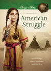 more information about American Struggle: Social Change, Native Americans, and Civil War - eBook