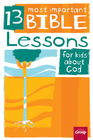 more information about 13 Most Important Bible Lessons for Kids About God - digital version - eBook