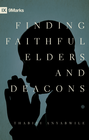 more information about Finding Faithful Elders and Deacons - eBook