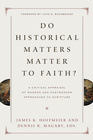 more information about Do Historical Matters Matter to Faith?: A Critical Appraisal of Modern and Postmodern Approaches to Scripture - eBook