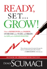 more information about Ready, Set, Grow: How to rediscover your passion, overcome your fears, and create the life you've always wanted - eBook