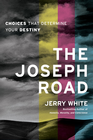 more information about The Joseph Road: Choices That Determine Your Destiny - eBook