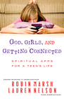 more information about God, Girls, and Getting Connected: Spiritual Apps for a Teen's Life - eBook