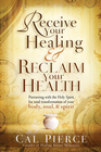 more information about Receive Your Healing and Reclaim Your Health: Partnering with the Holy Spirit for total transformation of your body, soul and spirit - eBook