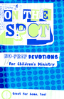 more information about On the Spot: No Prep Devotions for Children's Ministry - eBook