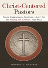 more information about Christ-Centered Pastors: Four Essentials Pastors Must DoTo Focus On Christ, Not Man - eBook