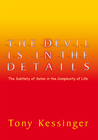 more information about The Devil Is in the Details: The Subtlety of Satan in the Complexity of Life - eBook