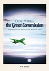 more information about Obeying the Great Commission: Preparation for Short-Term Mission Trips - eBook