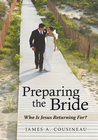 more information about Preparing the Bride: Who Is Jesus Returning For? - eBook