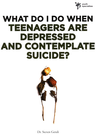 more information about What Do I Do When Teenagers are Depressed and Contemplate Suicide? - eBook