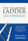more information about The Teamwork Ladder: 8 Steps to MAXIMUM Success For You & Your Organization - eBook