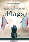 more information about Praise and Worship with Flags: Waging Spiritual Warfare in the Church and Home - eBook