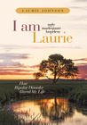 more information about I Am Laurie: How Bipolar Disorder Altered My Life - eBook