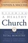 more information about Becoming a Healthy Church: Ten Traits of a Vital Ministry - eBook