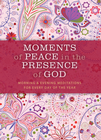 more information about Moments of Peace in the Presence of God: Morning and Evening Edition - eBook