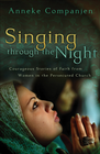 more information about Singing through the Night: Courageous Stories of Faith from Women in the Persecuted Church - eBook