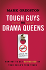 more information about Tough Guys and Drama Queens: How Not to Get Blindsided by Your Child's Teen Years - eBook