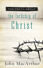 more information about The Truth About the Lordship of Christ - eBook