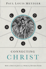 more information about Connecting Christ: How to Discuss Jesus in a World of Diverse Paths - eBook